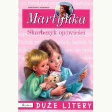 Martynka. Skarbczyk opowieści. Duże litery