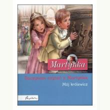 Martynka. Zaczynam czytać z Martynką. Mój królewicz