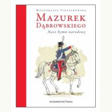 Mazurek Dąbrowskiego. Nasz hymn narodowy + CD