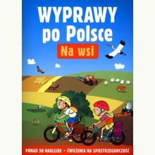 Na wsi. Wyprawy po Polsce