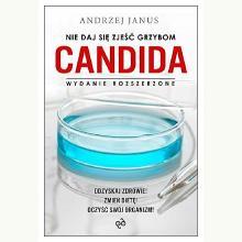 Nie daj się zjeść grzybom Candida. Wydanie rozszerzone