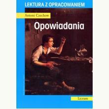 Opowiadania - Czechow. Lektura z opracowaniem
