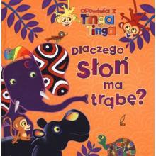 Opowieści z Tinga Tinga. Dlaczego słoń ma trąbę?