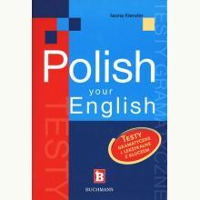 Polish Your English. Testy gramatyczne i leksykalne z kluczem