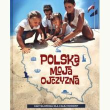 Polska. Moja ojczyzna
