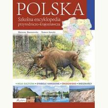Polska. Szkolna encyklopedia przyrodniczo - krajoznawcza