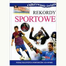 Rekordy sportowe. Odkrywanie świata