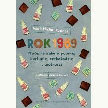 Rok 1989. Mała książka o pewnej kurtynie, czekoladzie i wolności