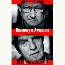 Rozmowy w Awinionie. Adam Michnik - Bernard Kouchner