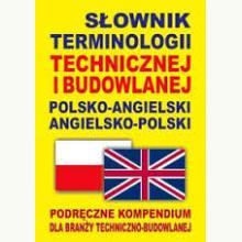 Słownik terminologii technicznej i budowlanej pol-ang, ang-pol