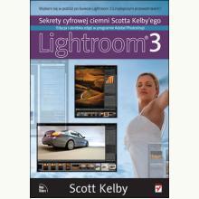 Sekrety cyfrowej ciemni Scotta Kelbyego. Edycja i obróbka zdjęć