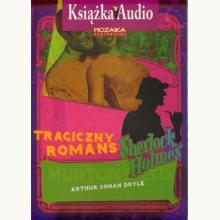 Sherlock Holmes. Tragiczny romans. Audiobook