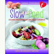Smak zdrowia: Slow food