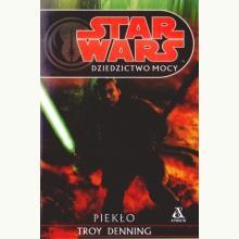 Star Wars. Dziedzictwo mocy. Piekło