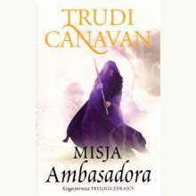 Trylogia Zdrajcy. Księga I. Misja Ambasadora