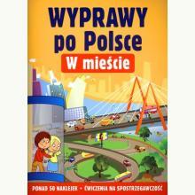 W mieście. Wyprawy po Polsce