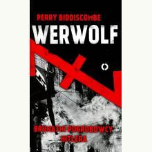 Werwolf. Brunatni pogrobowcy Hitlera
