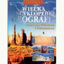 Wielka encyklopedia geografii. Ameryka Północna i Południowa