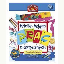 Wielka księga prac plastycznych (przecena)