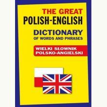 Wielki słownik polsko-angielski. The Great Polish-English Dictionary