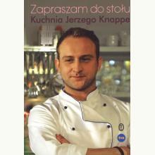 Zapraszam do stołu. Książka kucharska Jerzego Knappe
