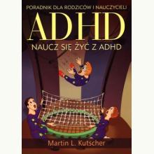 ADHD. Naucz się żyć z ADHD