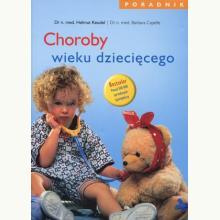 Choroby wieku dziecięcego. Poradnik