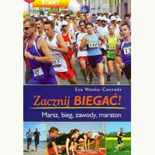 Zacznij biegać! Marsz, bieg, zawody, maraton
