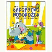 Łakomstwo nosorożca i inne wiersze dla dzieci