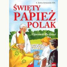 Święty Papież Polak. Opowieść dla dzieci