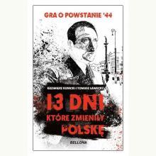 13 dni, które zmieniły Polskę