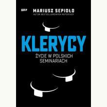 Klerycy. Życie w polskich seminariach