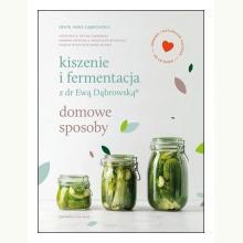 Kiszenie i fermentacja z dr Ewą Dąbrowską. Domowe sposoby