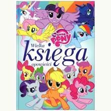 My Little Pony. Wielka księga opowieści