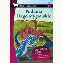 Podania i legendy polskie. Lektura z opracowaniem
