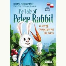 The Tale of Peter Rabbit/Piotruś Królik w wersji dwujęzycznej dla dzieci