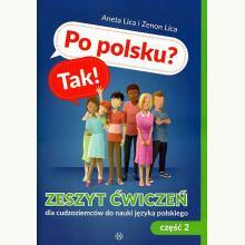 Po polsku? Tak! Zeszyt ćwiczeń cz.2 dla cudzoziemców do nauki języka polskiego
