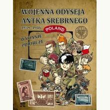 Wojenna odyseja Antka Srebrnego 1939-1946. Wydanie zbiorcze
