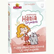 Księżniczka Hania i Grymasek. Przygody ciekawej świata księżniczki i jej małego przyjaciela