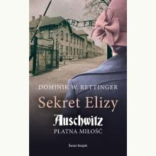 Sekret Elizy. Auschwitz. Płatna miłość