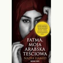 Fatma. Moja arabska teściowa