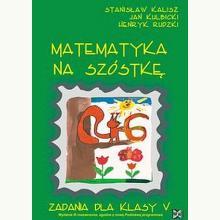 Matematyka na szóstkę. Zadania dla klasy V. III wydanie rozszerzone